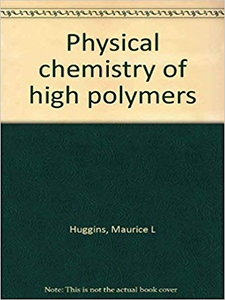 Physical Chemistry of High Polymers